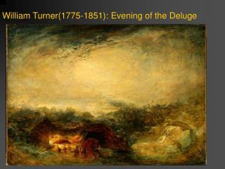 William Turner(1775-1851): Evening of the Deluge