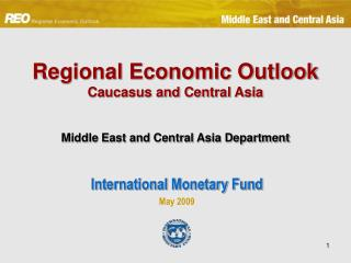 Regional Economic Outlook Caucasus and Central Asia Middle East and Central Asia Department