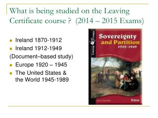What is being studied on the Leaving Certificate course ?  (2014 – 2015 Exams)