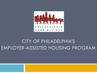 City of Philadelphia's Employer-Assisted Housing Program