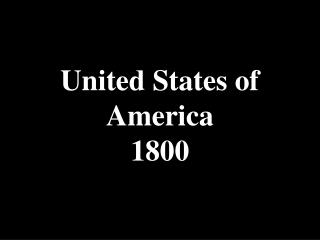 United States of America 1800