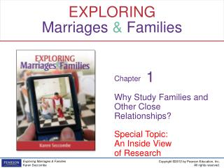 Why Study Families and Other Close Relationships? Special Topic: An Inside View of Research