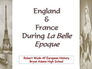 England & France During  La Belle Epoque