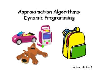 Approximation Algorithms: Dynamic Programming