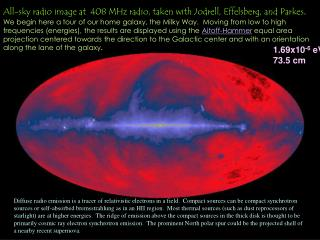 All-sky radio image at  408 MHz radio, taken with Jodrell, Effelsberg, and Parkes.