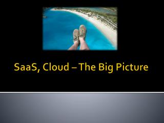 SaaS , Cloud – The Big Picture
