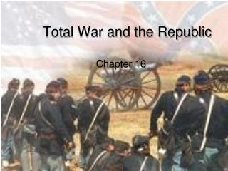 Total War and the Republic