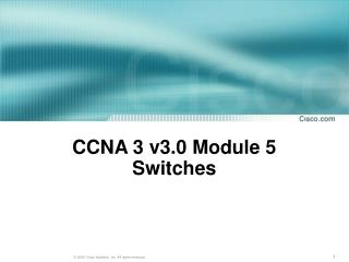 CCNA 3 v3.0 Module 5  Switches