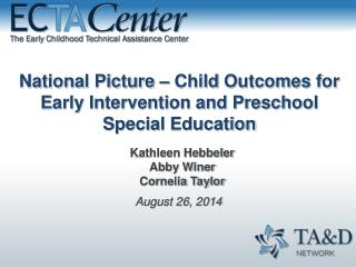 National Picture  – Child  Outcomes for Early Intervention and Preschool Special  Education