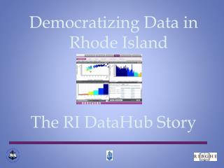 Democratizing Data in Rhode Island The RI DataHub Story