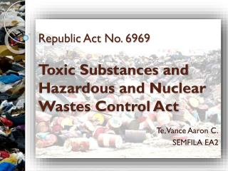 Republic Act No. 6969 Toxic Substances and Hazardous and Nuclear Wastes Control Act