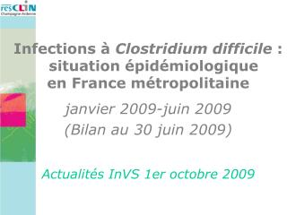 Infections à  Clostridium difficile  : situation épidémiologique en France métropolitaine