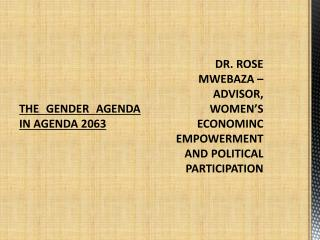 DR. ROSE MWEBAZA – ADVISOR, WOMEN'S ECONOMINC EMPOWERMENT AND POLITICAL PARTICIPATION