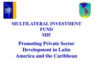 MULTILATERAL INVESTMENT FUND MIF