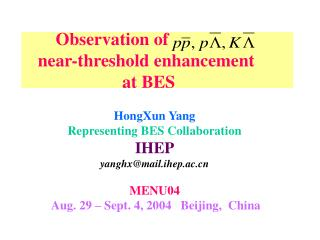 Observation of     near-threshold enhancement                        at BES