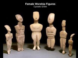 Female Worship Figures Cycladic Greek