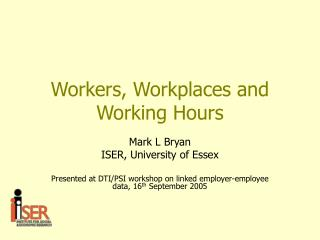 Workers, Workplaces and Working Hours