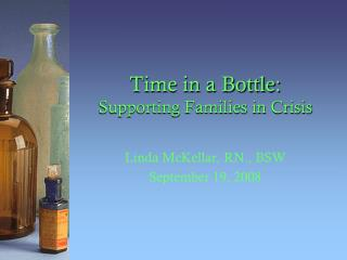 Time in a Bottle: Supporting Families in Crisis
