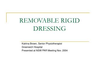 REMOVABLE RIGID DRESSING
