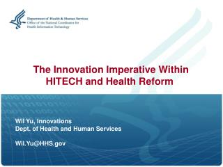 The Innovation Imperative Within HITECH and Health Reform