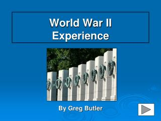 World War II  Experience
