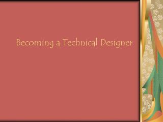 Becoming a Technical Designer