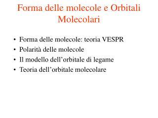 Forma delle molecole e Orbitali Molecolari