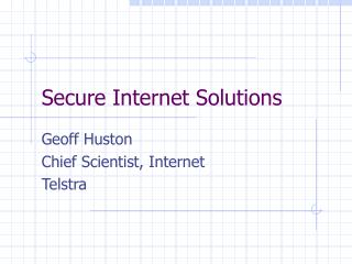 Secure Internet Solutions