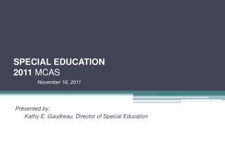 SPECIAL EDUCATION 2011  MCAS  November 16, 2011