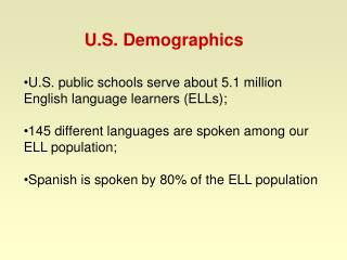 U.S. public schools serve about 5.1 million English language learners (ELLs);