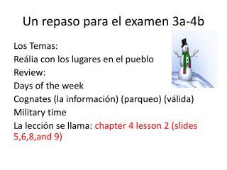Un repaso para el examen 3a-4b