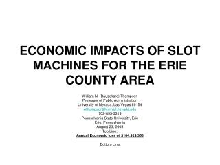 ECONOMIC IMPACTS OF SLOT MACHINES FOR THE ERIE COUNTY AREA
