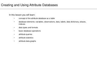 Creating and Using Attribute Databases