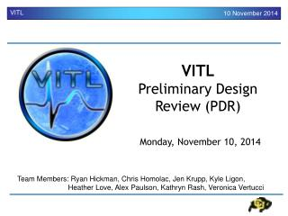 VITL Preliminary Design Review (PDR)