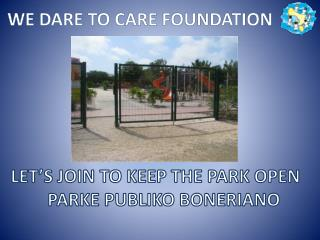 WE DARE TO CARE FOUNDATION