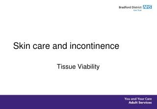 Skin care and incontinence