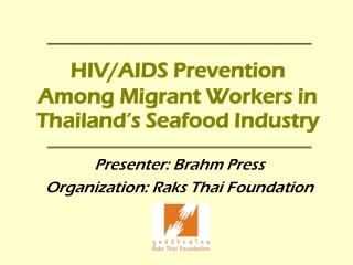 HIV/AIDS Prevention Among Migrant Workers in Thailand's Seafood Industry