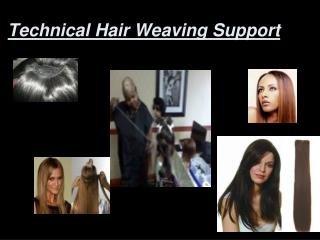 Technical Hair Weaving Support
