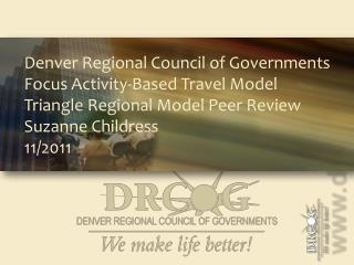 Denver Regional Council of Governments Focus Activity-Based Travel Model