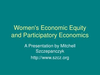 Women's Economic Equity and Participatory Economics