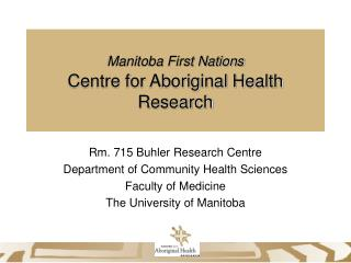 Manitoba First Nations  Centre for Aboriginal Health Research