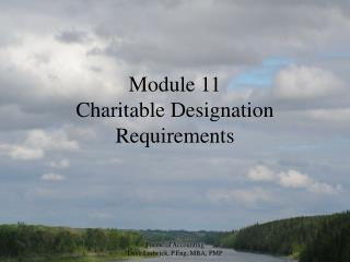 Module 11 Charitable Designation Requirements