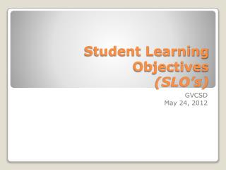 Student Learning Objectives (SLO's)