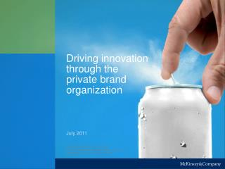 Driving innovation through the private brand organization