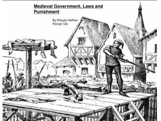 Medieval Government, Laws and Punishment