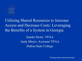 Utilizing Shared Resources to Increase Access and Decrease Costs: Leveraging the Benefits of a System in Georgia