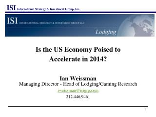 Is the US Economy Poised to  Accelerate in 2014? Ian Weissman