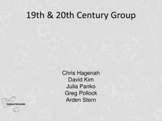 19th & 20th Century Group