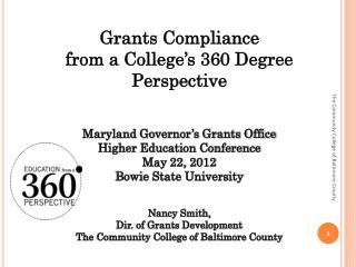 Grants Compliance  from a College's 360 Degree Perspective Maryland Governor's Grants Office