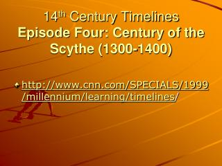 14 th  Century Timelines Episode Four: Century of the Scythe (1300-1400)